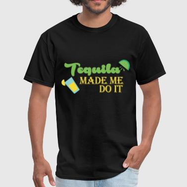 Tops Tequila Tequila - Tequila made me do it - Men's T-Shirt