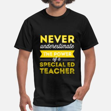 Special Ed Teacher Special Education Teacher - Never underestimate th - Men's T-Shirt