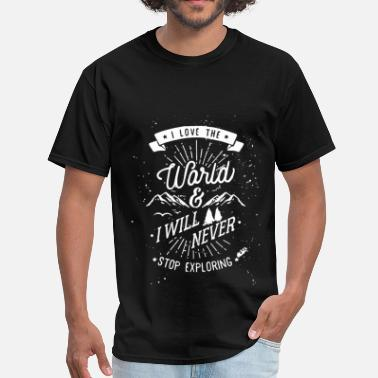 Sto Inspiration -I love the world and I will never sto - Men's T-Shirt