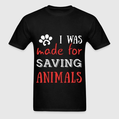 Animal Lover - I was made for saving animals - Men's T-Shirt