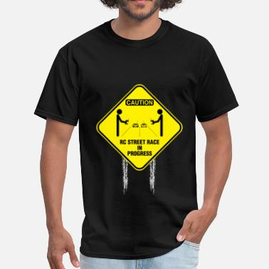 Rc Car Rc cars - Caution RC street race in progress - Men's T-Shirt