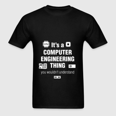 Computer engineer -It's a computer engineering thi - Men's T-Shirt