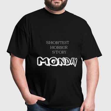 Horror - Shortest horror story - Monday - Men's T-Shirt