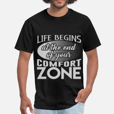 Life Begins At The End Of Your Comfort Zone comfort 22.png - Men's T-Shirt