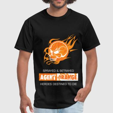 Destination Art Agent Orange - Sprayed and betrayed. Heroes destin - Men's T-Shirt