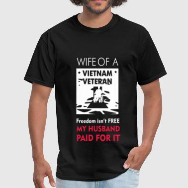Veteran's Wife - Wife of a Vietnam Veteran. Freedo - Men's T-Shirt