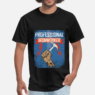 Ironworker Clothing Ironworker - Professional ironworker - Men's T-Shirt