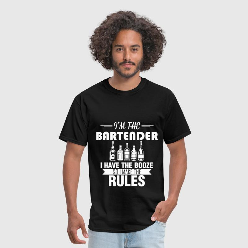 Bartender - I'm the bartender I have the booze so  - Men's T-Shirt