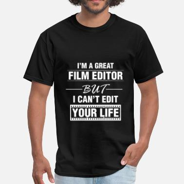 Film Editing Film Editor - I'm a great film editor but I can't  - Men's T-Shirt