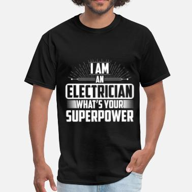 Super Electrician Electrician -I am an Electrician what's your super - Men's T-Shirt