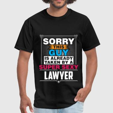 Lawyer - Sorry this guy is already taken by a smar - Men's T-Shirt