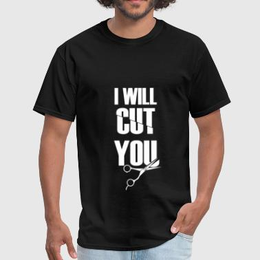 Hairstylist - I will cut you - Men's T-Shirt