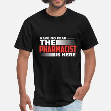 Funny Pharmacist Pharmacist - Have no fear the pharmacist is here - Men's T-Shirt