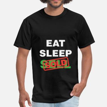 Eat Sleep Sell Real estate agent - Eat Sleep Sell Sold - Men's T-Shirt