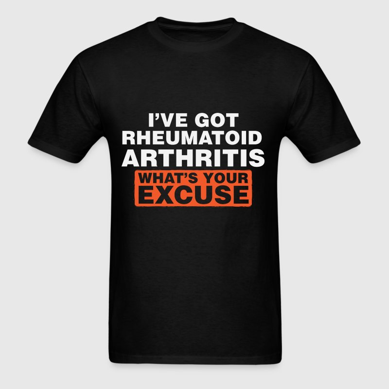 Rheumatoid Arthritis - I've got Rheumatoid Arthrit - Men's T-Shirt