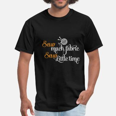 Sew Sewing - Sew Much fabric Sew little time - Men's T-Shirt