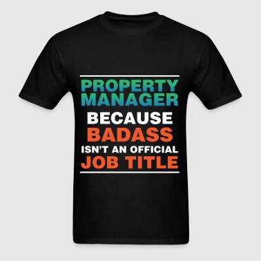 Property Manager - Property Manager because badass - Men's T-Shirt