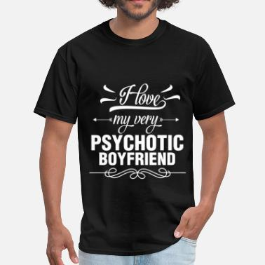 I Heart My Boyfriend Boyfriend - I Love My Very Psychotic Boyfriend - Men's T-Shirt