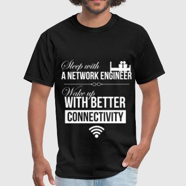Sleep With An Engineer Network engineer - Sleep with a network engineer.  - Men's T-Shirt