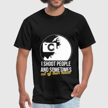 Photography - I shoot people and sometimes cut off - Men's T-Shirt
