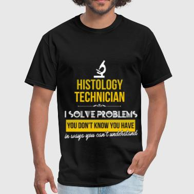 Histology technician - Histology technician. I sol - Men's T-Shirt