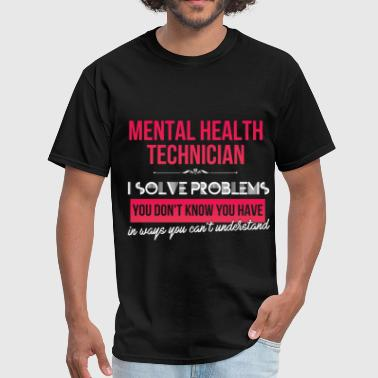 Mental health thechnician - Mental health technici - Men's T-Shirt