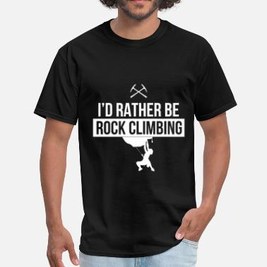 Rock Climbing Clothing Rock climbing - I'd rather be Rock climbing - Men's T-Shirt