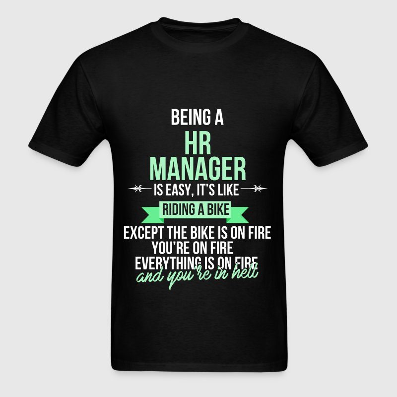 HR Manager - Being a HR manager is easy, it's like - Men's T-Shirt