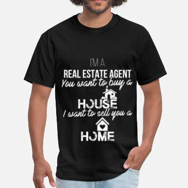Buy Real Estate Agent - I'm a real estate agent. You w - Men's T-Shirt