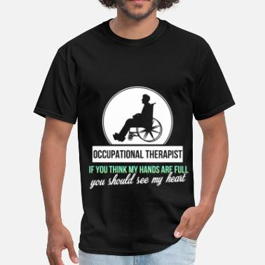 Occupation Occupational Therapist - Occupational Therapist if - Men's T-Shirt