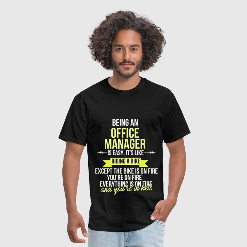 Office Manager - Being an Office Manager is easy.  - Men's T-Shirt