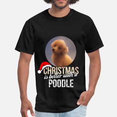 Poodle Apparel Poodle - Christmas is better with a Poodle - Men's T-Shirt