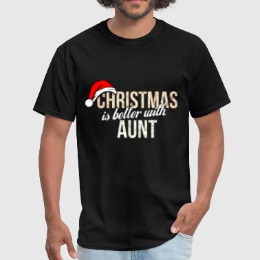 Aunt - Christmas is better with Aunt - Men's T-Shirt