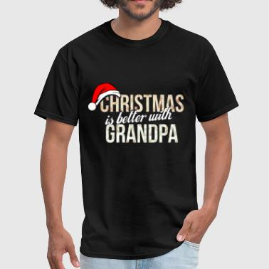 Grandpa - Christmas is better with Grandpa - Men's T-Shirt