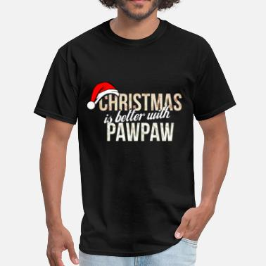 Pawpaws Pawpaw - Christmas is better with Pawpaw - Men's T-Shirt