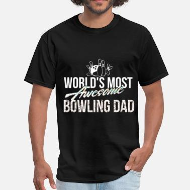 Most Awesome Dad Bowling Dad - World's most awesome bowling dad - Men's T-Shirt