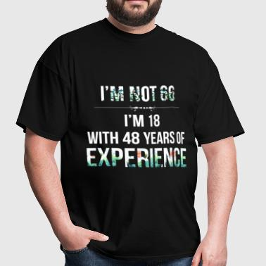 66th birthday - I'm not 66. I'm 18 with 48 years o - Men's T-Shirt