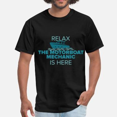 Motorboat Motorboat Mechanic - Relax the motorboat mechanic  - Men's T-Shirt