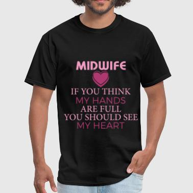 Midwife - Midwife - if you think my hands are full - Men's T-Shirt