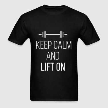 Keep Calm - Keep Calm and lift on - Men's T-Shirt