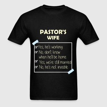 Pastor's Wife - Pastor's wife - Yes, he's working; - Men's T-Shirt