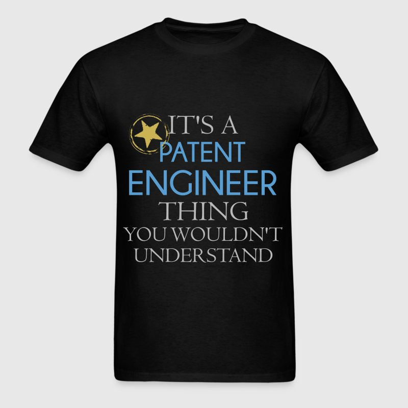 Patent Engineer - It's a patent engineer thing you - Men's T-Shirt