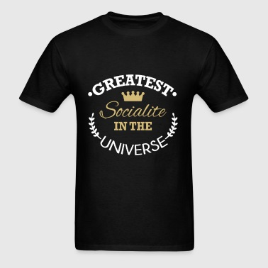 Socialite - Greatest socialite in the universe - Men's T-Shirt