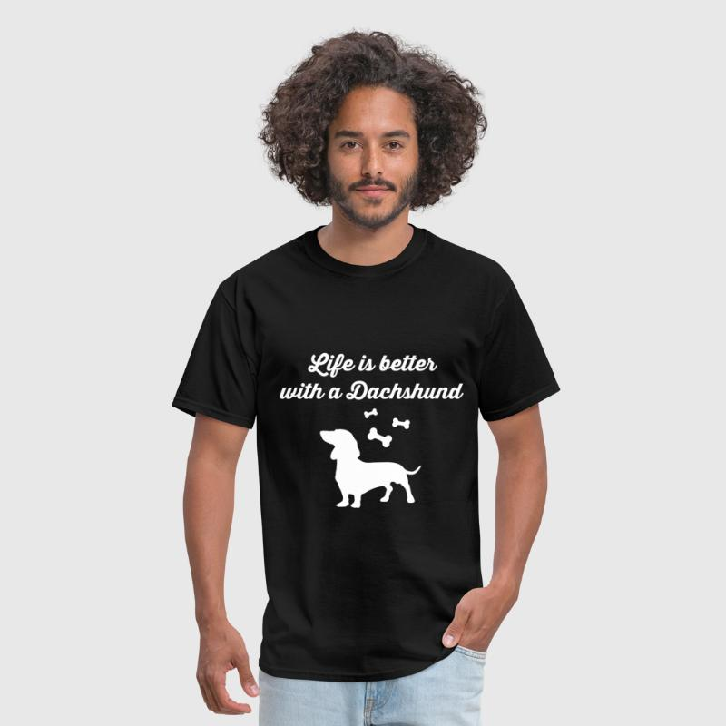 Dachshund - Life is better with a Dachshund - Men's T-Shirt