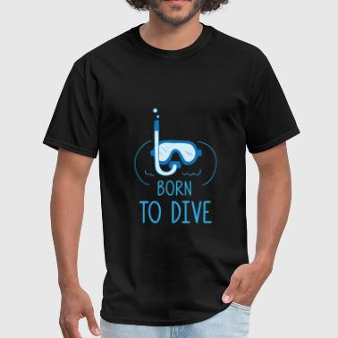 Scuba diving - Born to Dive - Men's T-Shirt
