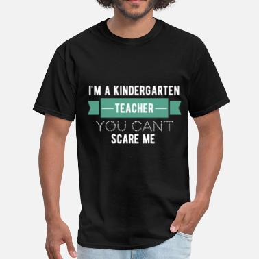 Kindergarten Teacher Funny Kindergarten Teacher - I'm a kindergarten teacher, - Men's T-Shirt