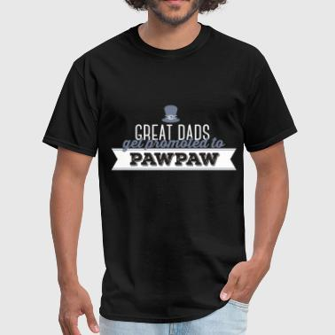 Pawpaw - Great dads get promoted to pawpaw - Men's T-Shirt