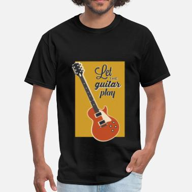 Playing Guitar Guitar - Let the guitar play - Men's T-Shirt