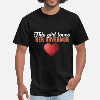 For Governor Governor - This girl loves her Governor - Men's T-Shirt