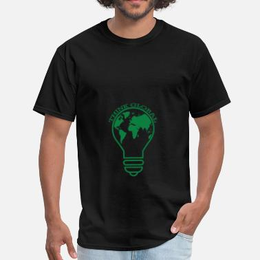 Think Globally Cause - Think Global - Men's T-Shirt